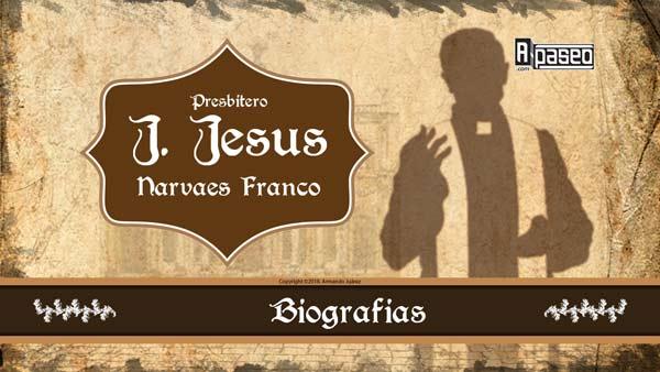 J Jesus Narvaes Franco